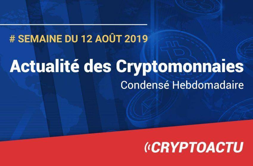 Actualité des cryptomonnaies – Semaine du 12 août 2019