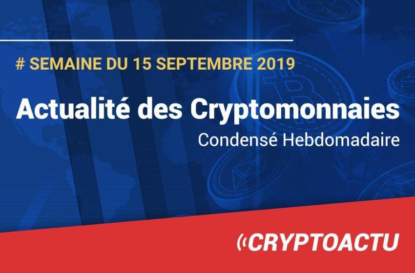 Actualité des cryptomonnaies – Semaine du 15 septembre 2019