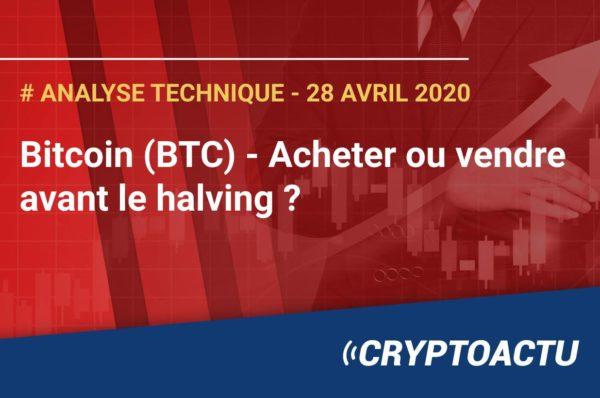 Bitcoin $BTC acheter ou vendre avant le halving ?