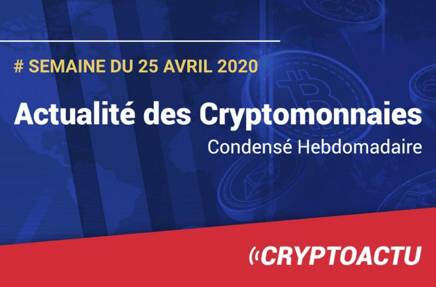 Actualité des cryptomonnaies – Semaine du 25 avril 2020