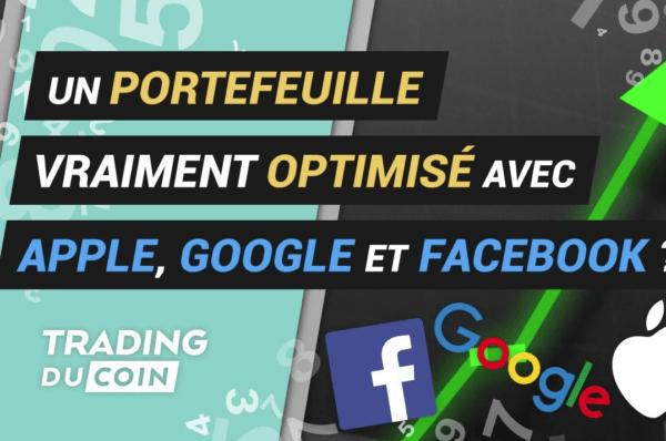 Comment optimiser un portefeuille avec Apple, Google et Facebook