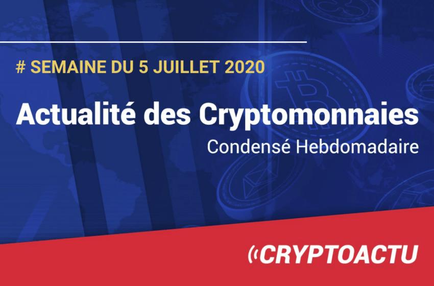 Actualités des cryptomonnaies – Semaine du 5 juillet 2020