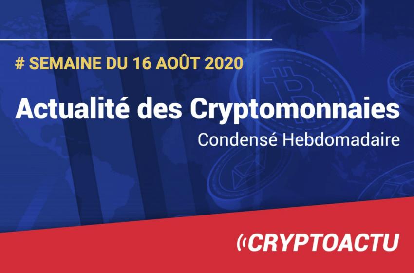 Actualité des cryptomonnaies – Semaine du 16 août 2020