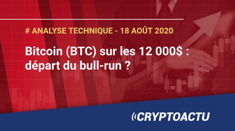 Bitcoin (BTC) sur les 12 000$ : départ du bull-run ?