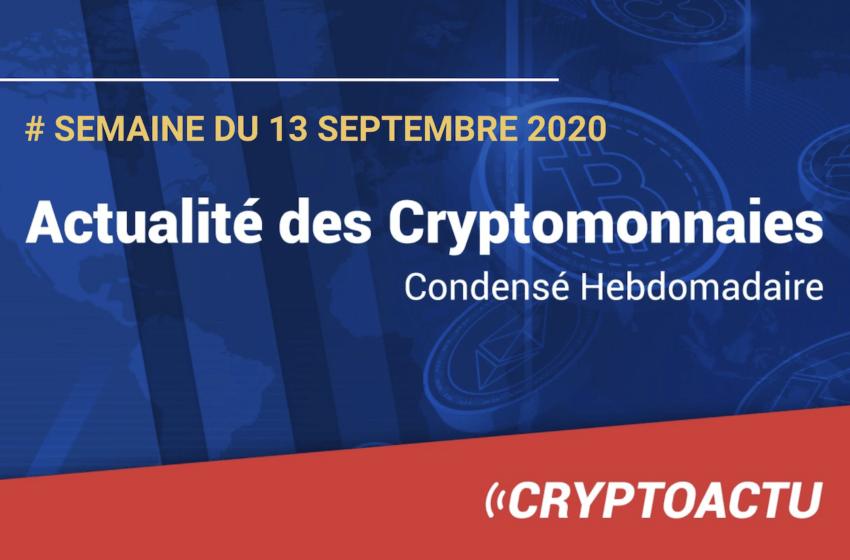 Actualité des cryptomonnaies – Semaine du 13 septembre 2020