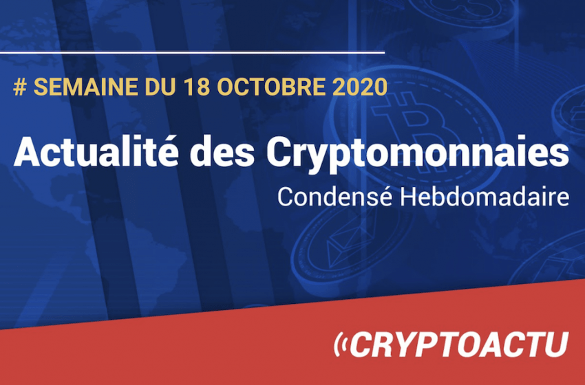 Actualité des cryptomonnaies – Semaine du 18 octobre 2020