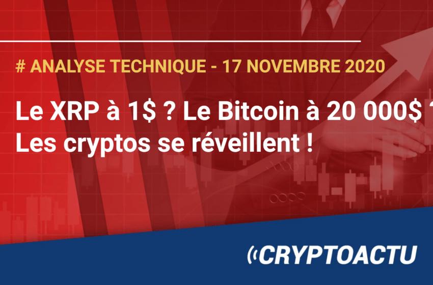 Analyse technique -Le XRP à 1$ ? Le Bitcoin à 20 000$ ? Les cryptos se réveillent !