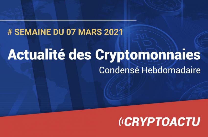 Go » Voici une nouvelle édition du condensé de l'actualité du site CryptoActu.com, pour la semaine du 27 février au 5 mars 2021. Une publication hebdomadaire qui vous offre un aperçu des faits marquants des 7 derniers jours, en quelques liens essentiels.