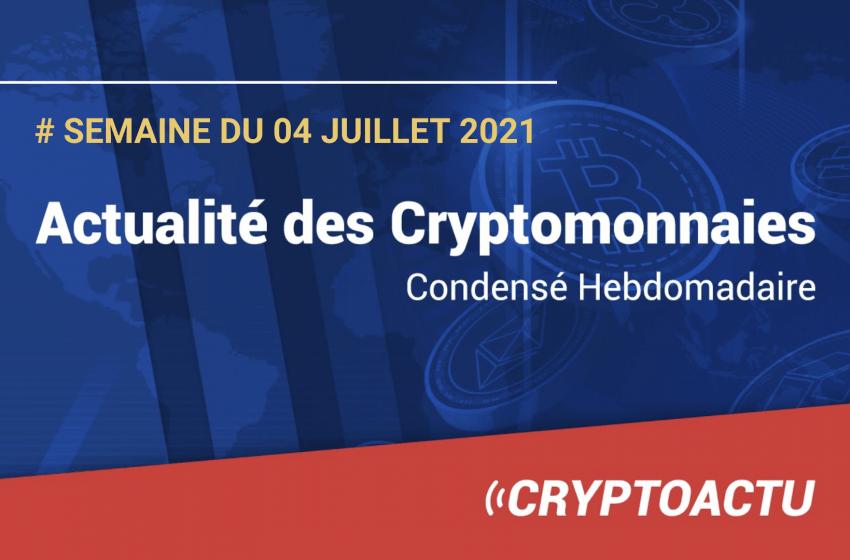 Actualité des cryptomonnaies – Semaine du 04 juillet 2021