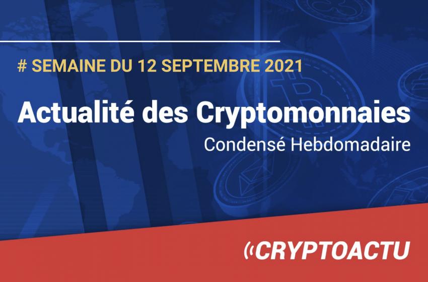 Actualité des cryptomonnaies – Semaine du 12 septembre 2021